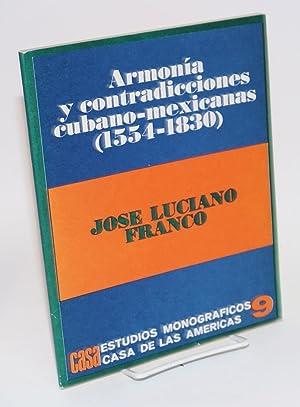 Armon?a y contradicciones Cubano-Mexicanas (1554 - 1830): Franco, Jos? Luciano