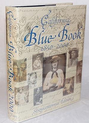 California blue book;; sequicentennial edition 2000; an aofficial directory of the judicial, ...