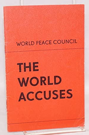 The world accuses: World Peace Council