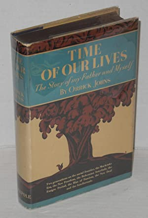 Time of our lives; the story of my father and myself: Johns, Orrick
