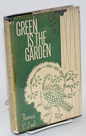 Green is the garden: Lind, Thomas P.