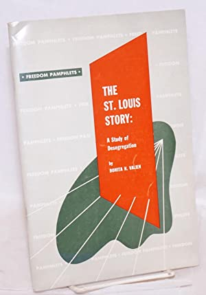 The St. Louis story: a study of desegrgation: Valien, Bonita H.