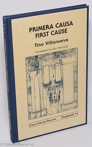 Primera causa/first cause: Villanueva, Tino, translated by Lisa Horowitz