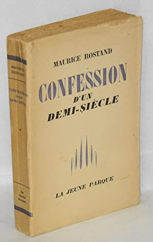Confession d'un demi si?cle: Rostand, Maurice