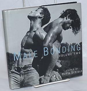 Male bonding; volume two: Sprigle, David, compiler