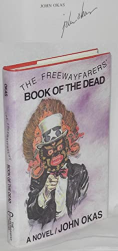 The Freewayfarer's Book of the Dead; second phase of Art in Heaven Cycle - signed: Okas, John