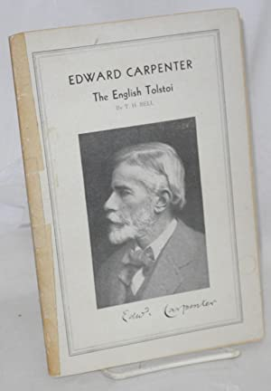 Edward Carpenter: the English Tolstoi: Bell, T. H.