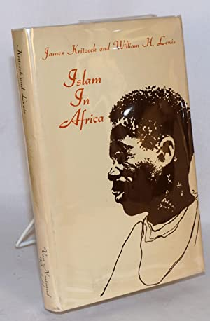 Islam in Africa: Kritzeck, James and William H. Lweis (editors)