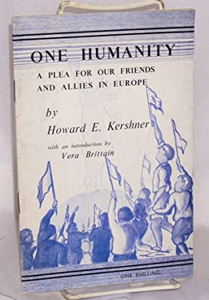 One humanity: a plea for our friends and allies in Europe: Kershner, Howard E.