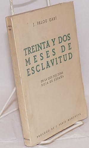 Treinta y dos meses de esclavitud en la que fu? zona roja de Espa?a. Pr?logo de F. Peris-Mencheta: ...