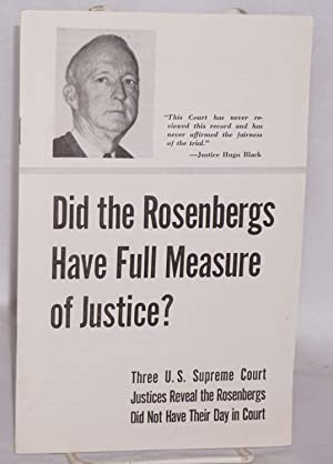 Did the Rosenbergs have full measure of justice? Three U.S. Supreme Court Justices reveal the Ros...