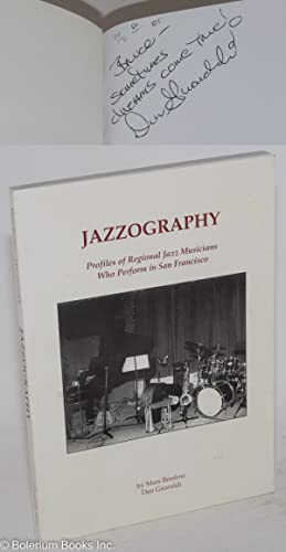 Jazzography; profiles of regional jazz musicians who perform in San Francisco