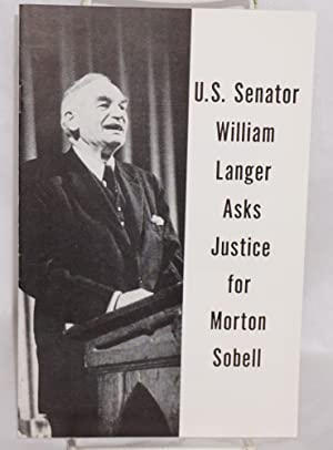 U.S. Senator William Langer asks justice for Morton Sobell