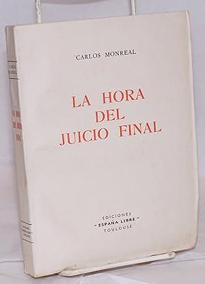 La hora del juicio final: Monreal, Carlos
