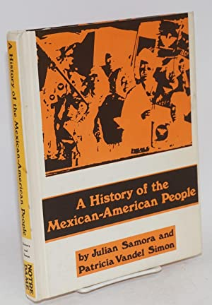 A history of the Mexican American people: Samora, Julian and