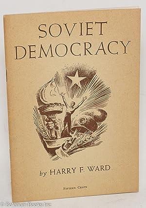 Soviet democracy: Ward, Harry Frederick