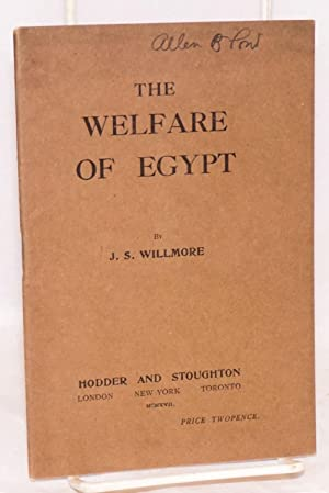 The welfare of Egypt: Willmore, J. S.