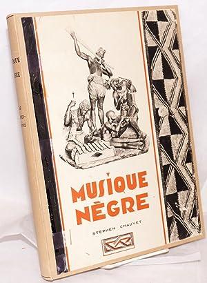 Musique N?gre; considerations, technique, instruments de musique (92 fig.) recueil de 118 airs not?...