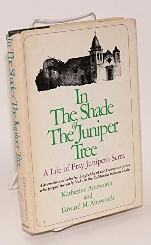 In the shade of the Juniper tree;: Ainsworth, Katherine and