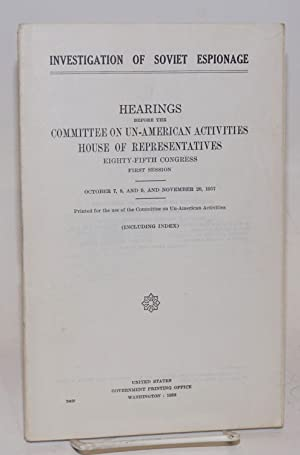 Investigation of Soviet espionage / hearings before the committee on un-American activities, Hous...