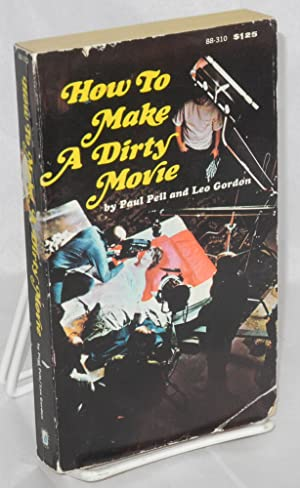 How to make a dirty movie: Peil, Paul and Leo Gordon