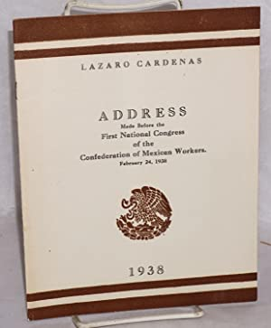 Address made before the First National Congress of the Confederation of Mexican Workers. February ...