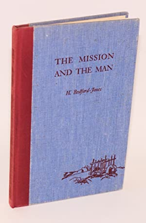 The mission and the man; the story of San Juan Capistrano: Bedford-Jones, H., drawings by June ...