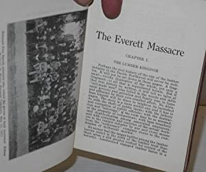 The Everett massacre; a history of the class struggle in the lumber industry: Smith, Walker C.
