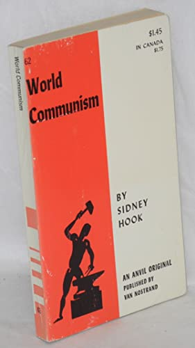 World Communism; key documentary material. Compiled and edited with an introduction by Sidney Hook:...