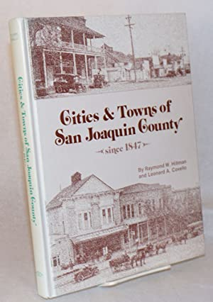 Cities and towns of San Joaquin County since 1847: Hillman, Raymond W. & Leonard A. Covello