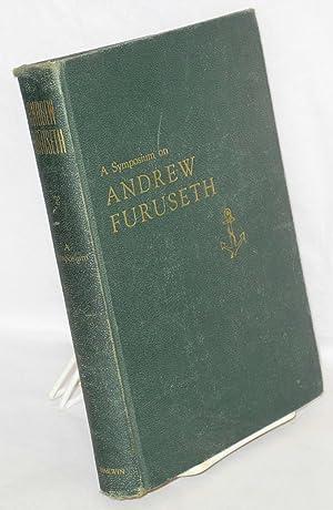 A symposium on Andrew Furuseth: Furuseth, Andrew]