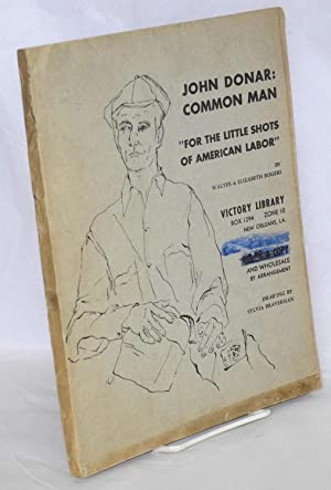"John Donar: common man. ""For the little: Rogers, Walter and"