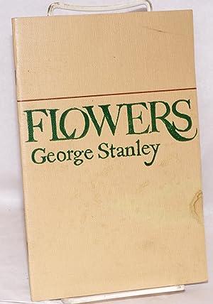 Flowers: Stanley, George