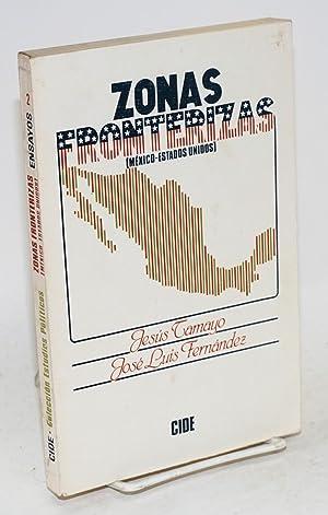 Zonas fronterizas (Mexico-Estados Unidos): Tamayo, Jes?s and Jo? Luis Fern?ndez