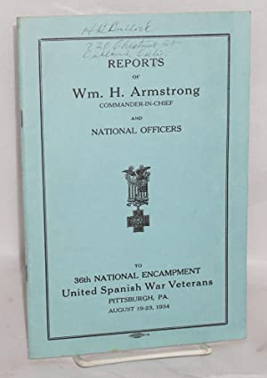 Reports of Wm. H. Armstrong, Commander-in-Chief and National officers to 36th National Encampment ...