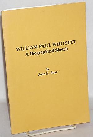 William Paul Whitsett; a biographical sketch: Baur, John E.