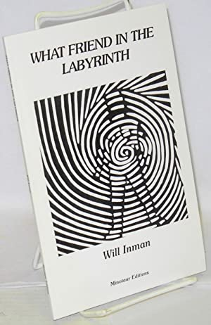 What friend in the labyrinth: Inman, Will