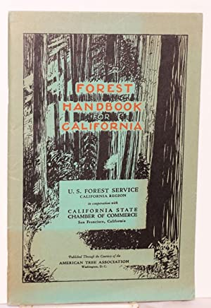 Forest handbook for California: U. S. Forest Service in Cooperation with California Chamber of ...