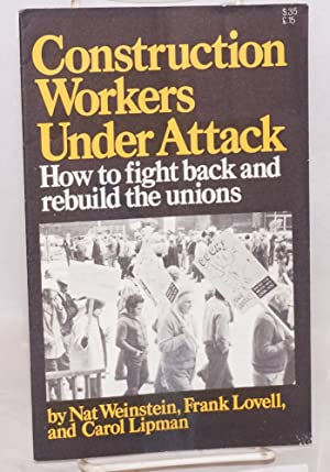 Construction workers under attack. How to fight back and rebuild the unions