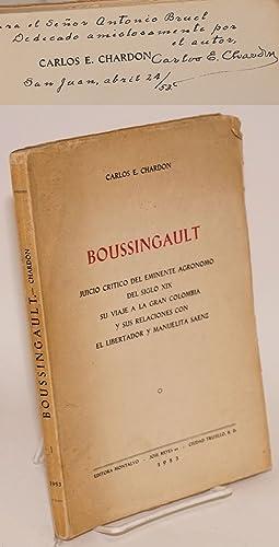 Boussingault: juicio cr?tico del eminente agr?nomo del siglo XIX, su viaje a la Gran Colombia y sus...