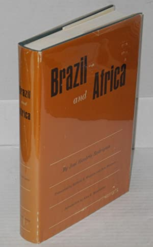 Brazil and Africa; translated by Richard A.: Rodrigues, José Honório