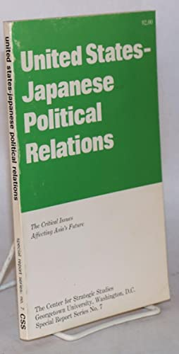 United States-Japanese Political Relations: The Critical Issues Affecting Asia's Future