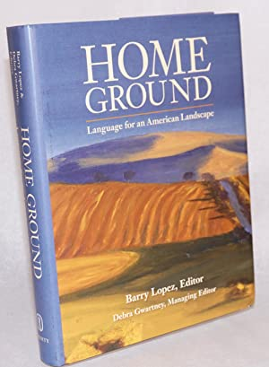 Home ground; language for an American landscape