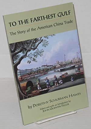 To The Farthest Gulf: The Story of: Hawes, Dorothy Schurman.