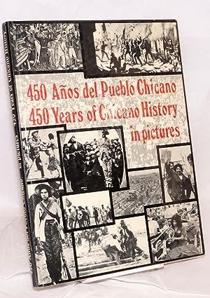 450 years of Chicano history/450 a?os del pueblo chicano