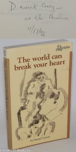 The world can break your heart;: Curzon, Daniel [pseudonym of Daniel Brown]