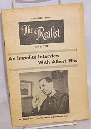 An Impolite interview with Albert Ellis: reprinted from The Realist, May, 1960