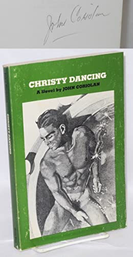Christy dancing; a novel [originally titled Three weeks in July]: Coriolan, John [pseudonym of ...
