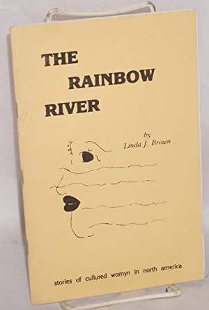 The rainbow river; stories of cullured womyn in North America: Brown, Linda J.