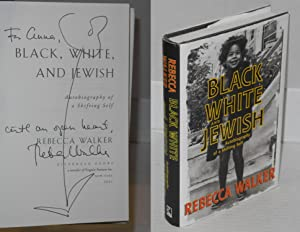 Black, white, and Jewish; autobiography of a shifting self: Walker, Rebecca